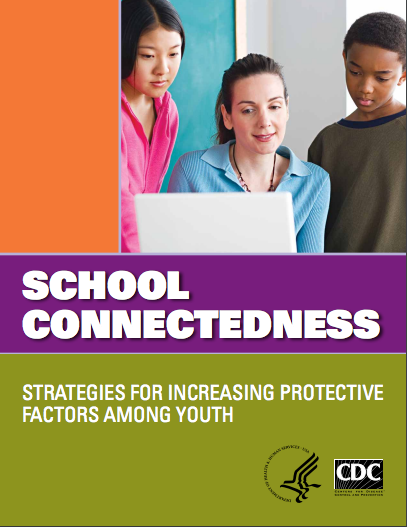 School Connectedness: Strategies for Increasing Protective Factors Among Youth