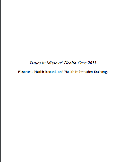 Issues in Missouri Health Care 2011: Electronic Health Records and Health Information Exchange