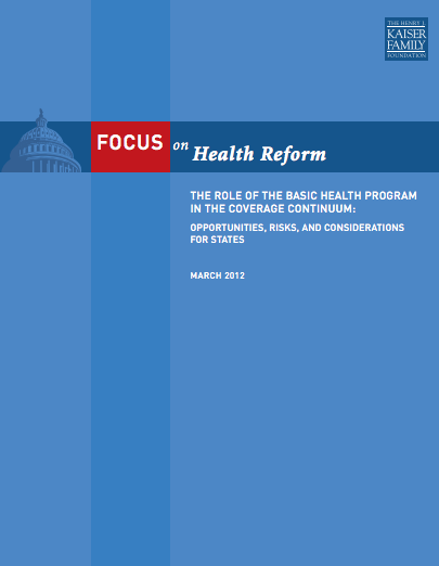 The Role of the Basic Health Program in the Coverage Continuum: Opportunities, Risks, and Considerations for States